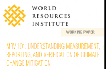 MRV 101: Understanding Measurement, Reporting, and Verification of Climate Change Mitigation